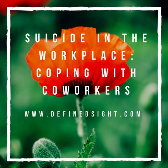 No one expects to ever experience suicide in the workplace. Defined Sight shares their experience of coping with coworkers.