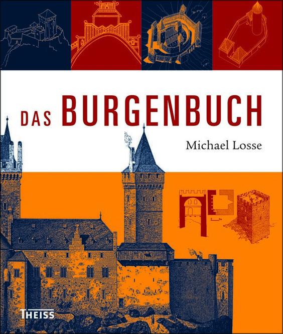 »Das Burgenbuch« im Konrad Theiss Verlag: ein umfassender Überblick nicht nur für Burgenfans!