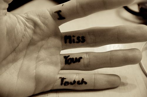 I miss your touch :(