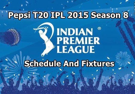IPL 2015 Schedule and Match Fixtures