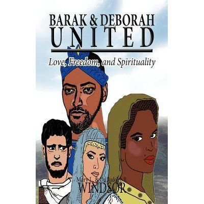 Barak & Deborah United: Love, Freedom, and Spirituality by Mary L. Windsor — Reviews, Discussion, Bookclubs, Lists