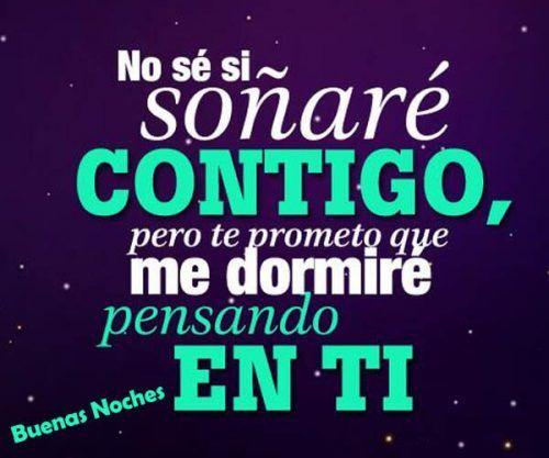 Tarjetas De Buenas Noches Amor Dormire Pensado En Ti Good Night Quotes Good Night Messages Romantic Quotes
