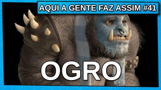 AQUI A GENTE FAZ ASSIM #41 - Ogro