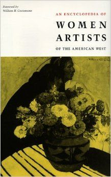 AN ENCYCLOPEDIA OF WOMEN ARTISTS OF THE AERICAN WEST
