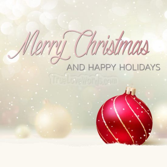 52 Christmas Wishes For Friends Holly Merry Christmas True Love Words Merry Christmas Wishes Christmas Wishes Messages Christmas Wishes Greetings