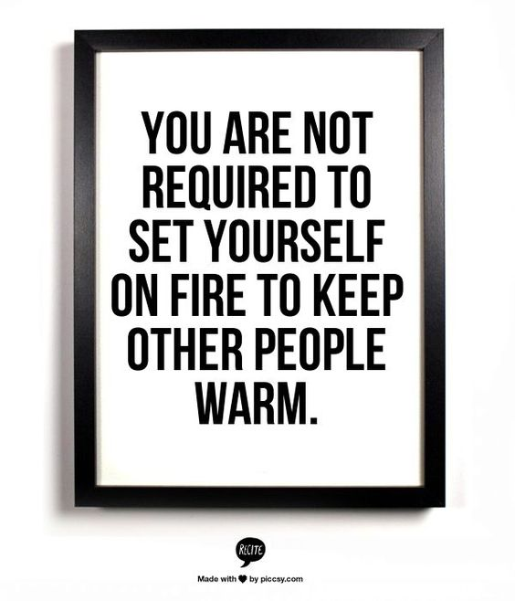 How Do You Put Quotes On Pictures: You Are Not Required To Set Yourself On Fire To Keep
