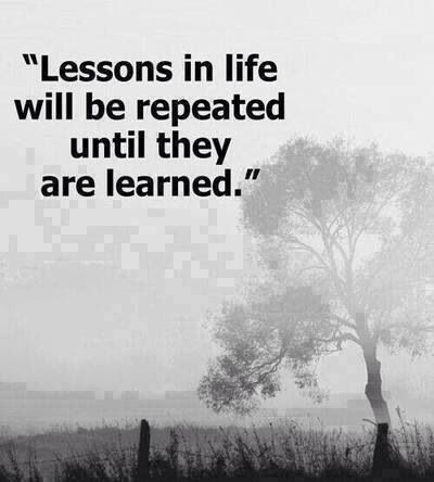 Lessons in life...