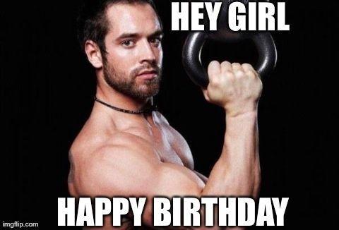 8 Crossfit Birthday Memes That Will Make You Laugh Athletic Muscle Birthday Meme Crossfit Humor Hey Girl Happy Birthday