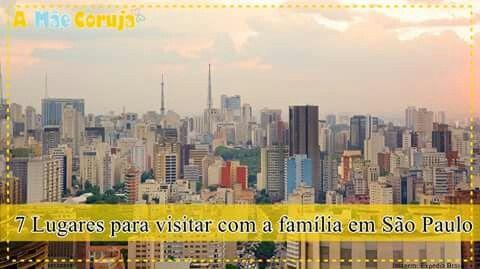 Dicas de lugares para visitar com a familia em São Paulo.  www.amaecoruja.com