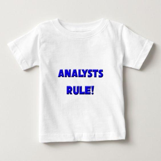 Analysts Rule Infant T Shirt, Hoodie Sweatshirt
