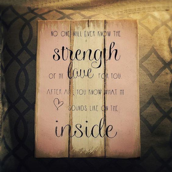 Baby girl's Nursery Decor - pallet art. No one will ever know the strength of my love for you.