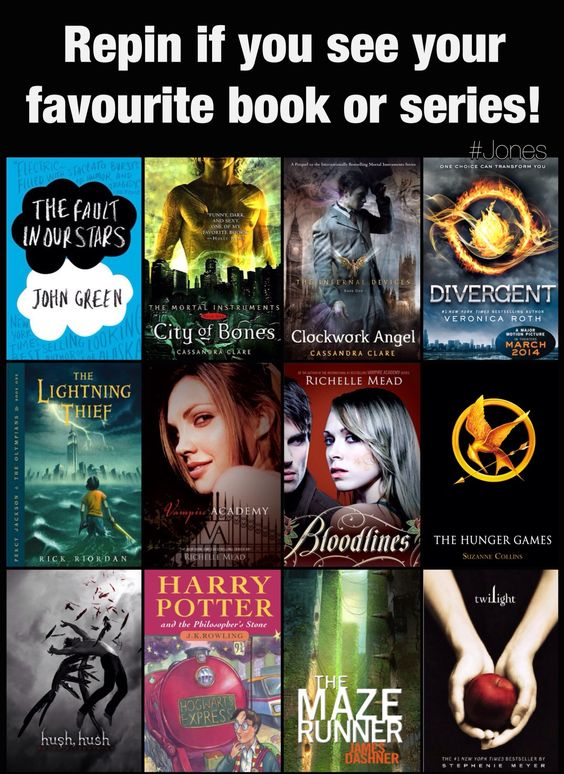 The hunger games, mortal instruments, divergent, Harry Potter, the fault in our stars, the lighting thief, the maze runner