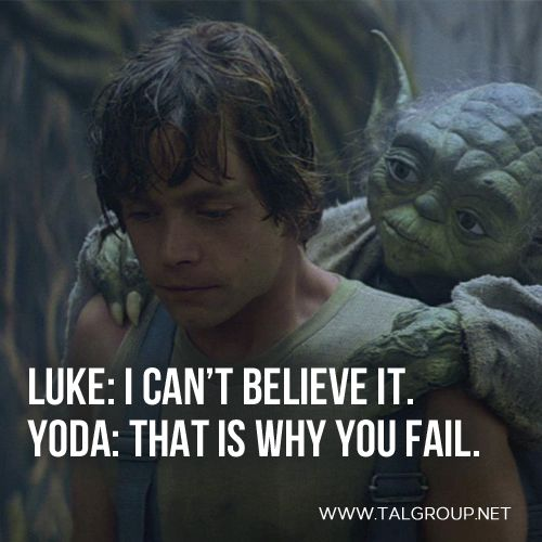 Career Lesson: If you do not believe, you will fail. #leadership #StarWarsDay…