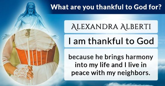 What are you thankful to God for?Your life is perfect and your heart is pure! You are thankful to God for everything you have on earth.