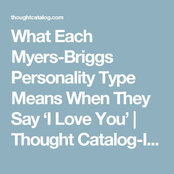 What Each Myers-Briggs Personality Type Means When They Say 'I Love You'   Thought Catalog-INFJ
