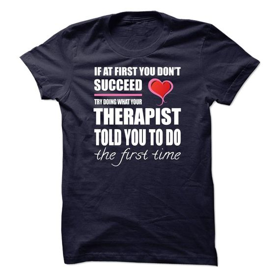Therapist – F01 T Shirt, Hoodie, Sweatshirts - shirt dress #sweatshirt #Tee