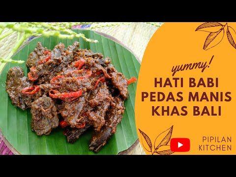 Hati Babi Pedas Manis Khas Bali Balinese Sweet Spicy Pork Liver Youtube Resep Ayam Tumis Ketumbar