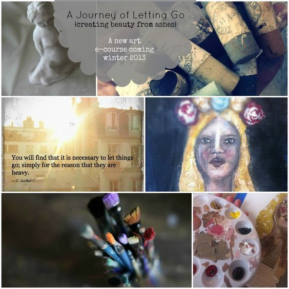 The Journey Of Letting Go-Jeanne Oliver's e-course. Beautiful class!