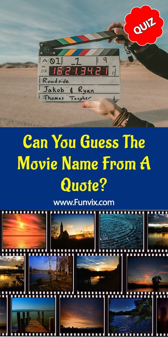 Can You Guess The Movie Name From A Quote Guess The Movie Movie Quiz Famous Movie Quotes