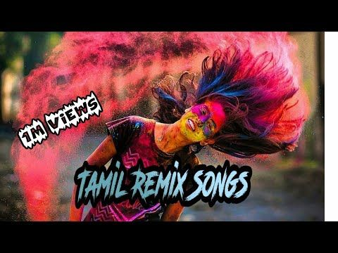 Tamil Best Dj Remix Songs Trending Tamil Dj Songs Youtube In 2020 Dj Remix Songs Dj Remix Dj Songs