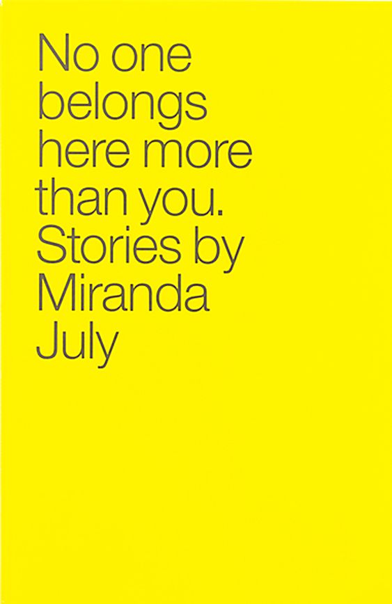 No one belong here more than you - Miranda July