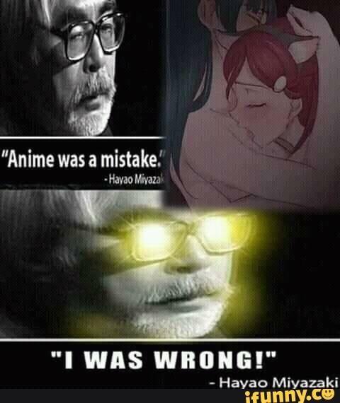 Anime Was A Mistake Ifunny Anime Was A Mistake Anime Memes