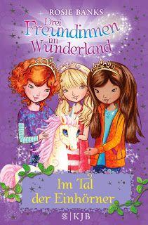 Büchereckerl: Drei Freundinnen im Wunderland Bd.2 – Im Tal der Einhörner