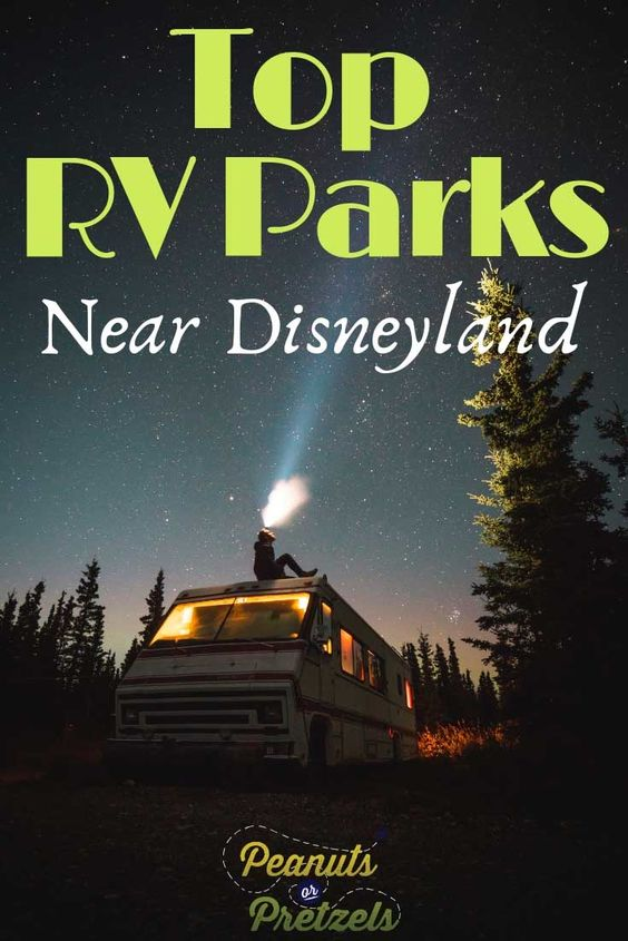 Top Rv Parks Near Disneyland Peanuts Or Pretzels Rv Parks Rv Parks And Campgrounds Explore Southern California