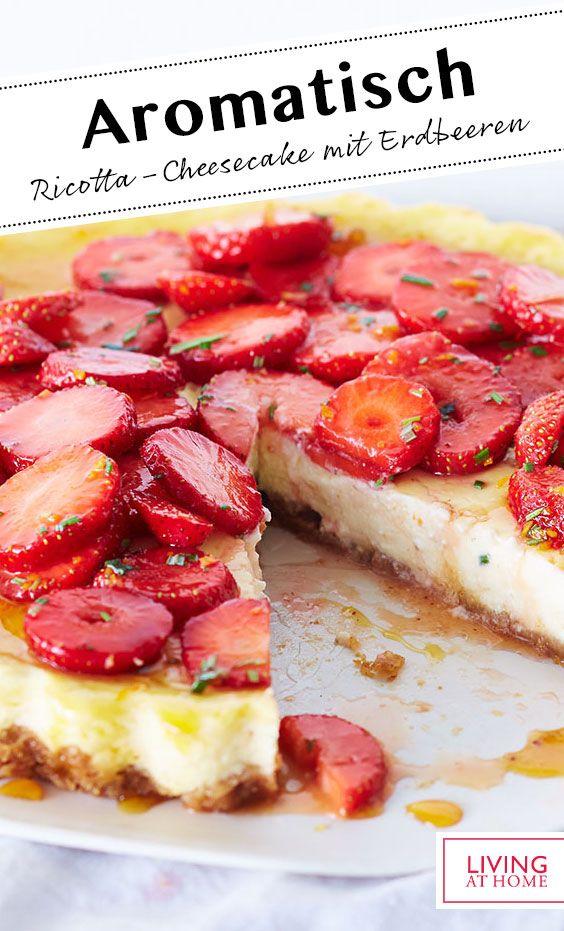 Ricotta Cheesecake Mit Rosmarin Erdbeeren Rezept In 2019 Ricotta Erdbeer Kasekuchen Und Erdbeeren