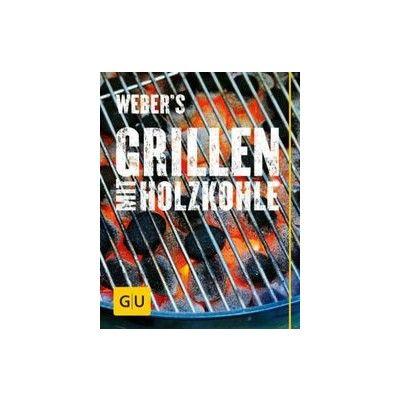 Weber's Grillen mit Holzkohle - Purviance, Jamie