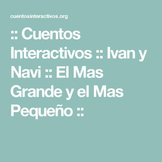 :: Cuentos Interactivos :: Ivan y Navi :: El Mas Grande y el Mas Pequeño ::