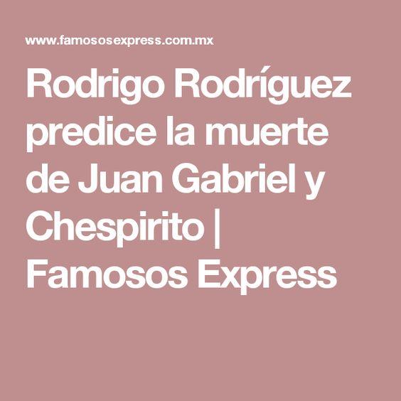 Rodrigo Rodríguez predice la muerte de Juan Gabriel y Chespirito | Famosos Express