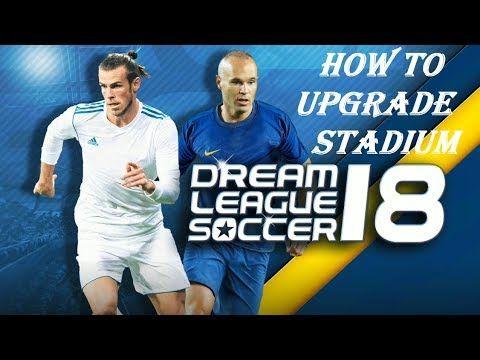 How To Upgrade The Stadium Of Dream League Soccer 2018 Soccer Kits Soccer Training Soccer League
