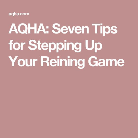 AQHA: Seven Tips for Stepping Up Your Reining Game