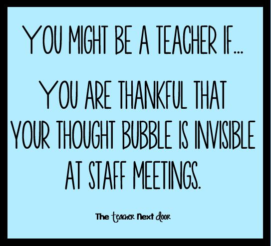 "Find more Teacher Humor at the Teacher Next Door's ""Teacher Humor"" Pinterest board.:"