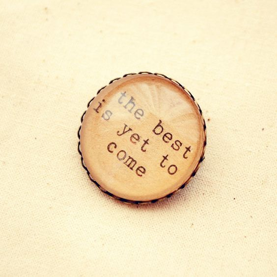 "Affirmation Brooch with ""The Best is Yet to Come"" Quote"