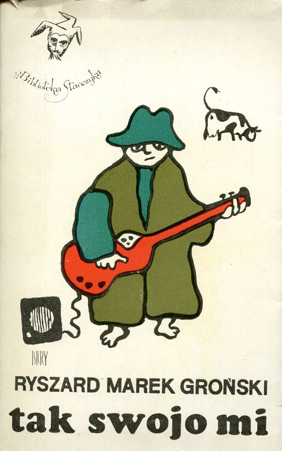 """""""Tak swojo mi"""" Ryszard Marek Groński Cover by Andrzej Czeczot Book series Biblioteka Stańczyka Published by Wydawnictwo Iskry 1973"""