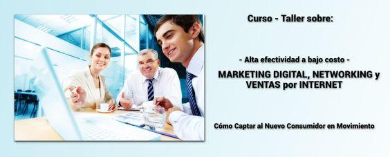 Curso Taller sobre Alta Efectividad a Bajo Costo, Marketing Digital, Networking y Negocios por Internet.