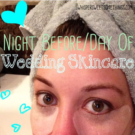 Night Before Wedding Skincare