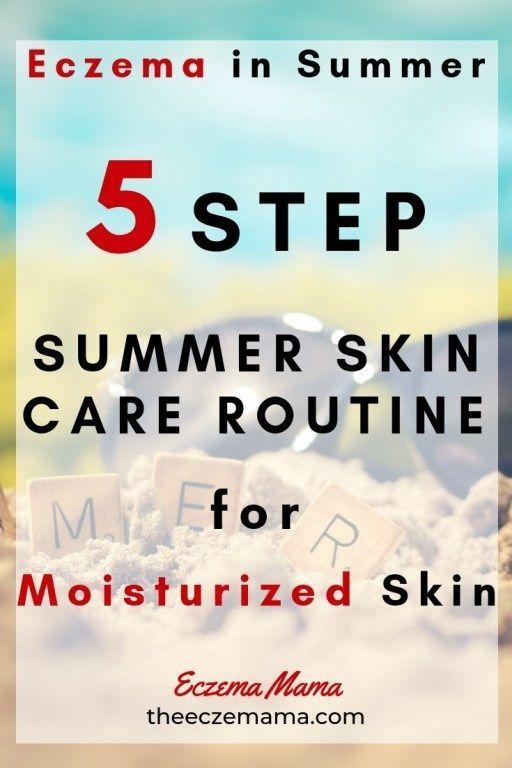 Eczema In Summer 5 Step Summer Skin Care Routine Eczema Mama Summer Skincare Routine Summer Skincare Dry Skin Care