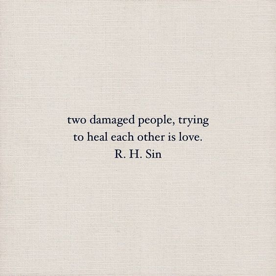Love Each Other When Two Souls: Two Damaged People, Trying To Heal Each Other Is Love