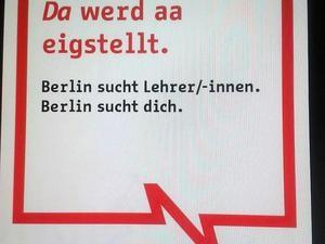 Von Bayern lernen. Das Plakat der Berliner Kampagne zur Lehrersuche. Foto: TSP