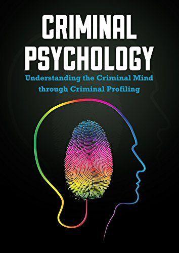 Criminal Psychology: Understanding the Criminal Mind through Criminal Profiling, http://www.amazon.co.uk/dp/B00X6HPIWO/ref=cm_sw_r_pi_awdl_MY9Qvb1BTA54J