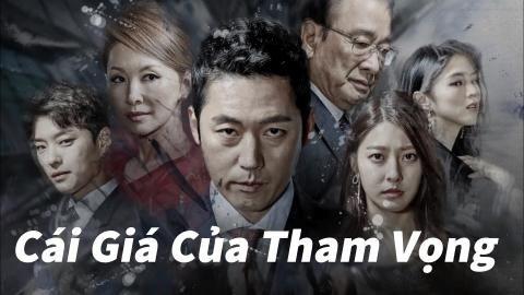 Phim Hàn Quốc: Cái Giá Cuả Tham Vọng VTV9