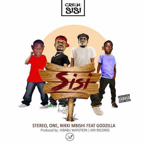 NEW MUSIC:StereoOneNikki Mbishi & GodZilla -Sisi |Download Mp3   Enjoy Your Life  Music
