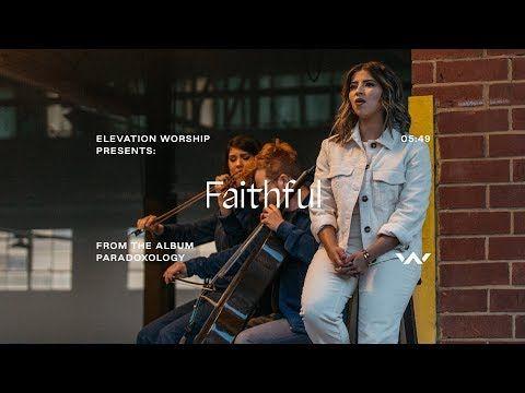 Faithful Paradoxology Lyrics Elevation Worship With Images