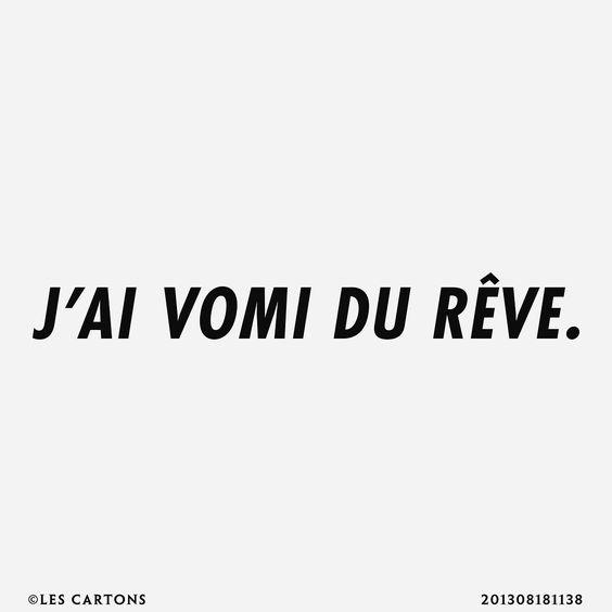 Quote by LES CARTONS - j'ai vomi du rêve