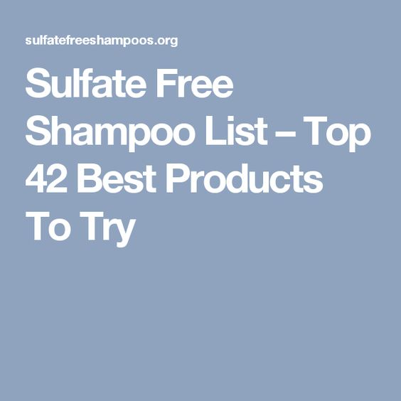 Sulfate Free Shampoo List – Top 42 Best Products To Try