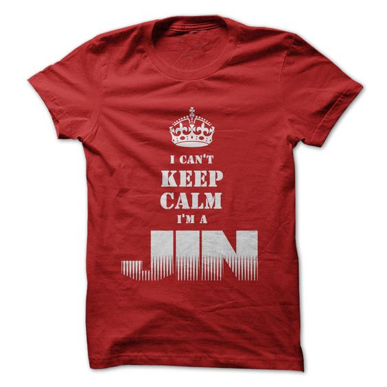 """""""I Cant Keep Calm Im a JIN"""" shirt. Color Red. For This T-shirt visit http://www.sunfrogshirts.com/Im-a-JIN-Red.html?8542"""