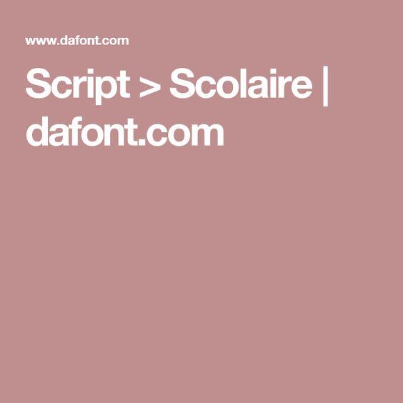 Script > Scolaire   dafont.com                              …